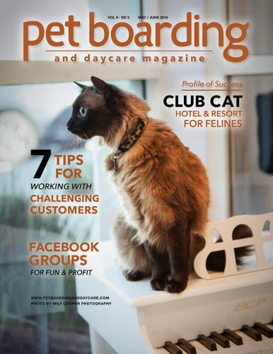 May / June 2019 Issue Pet Boarding and Daycare Magazine