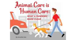 Animal Care Is Human Care: What a Pandemic Made Clear
