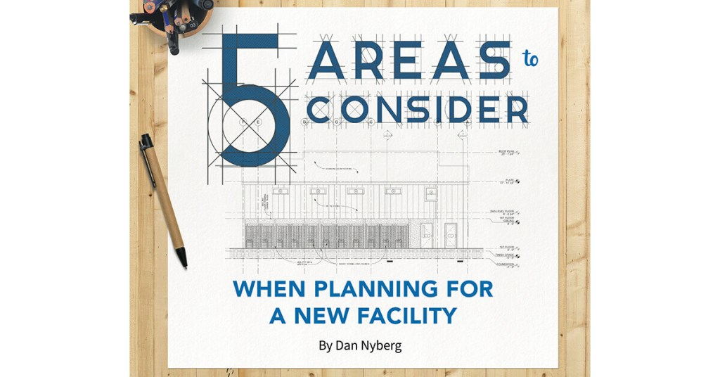 5 Areas to Consider When Planning for a New Facility