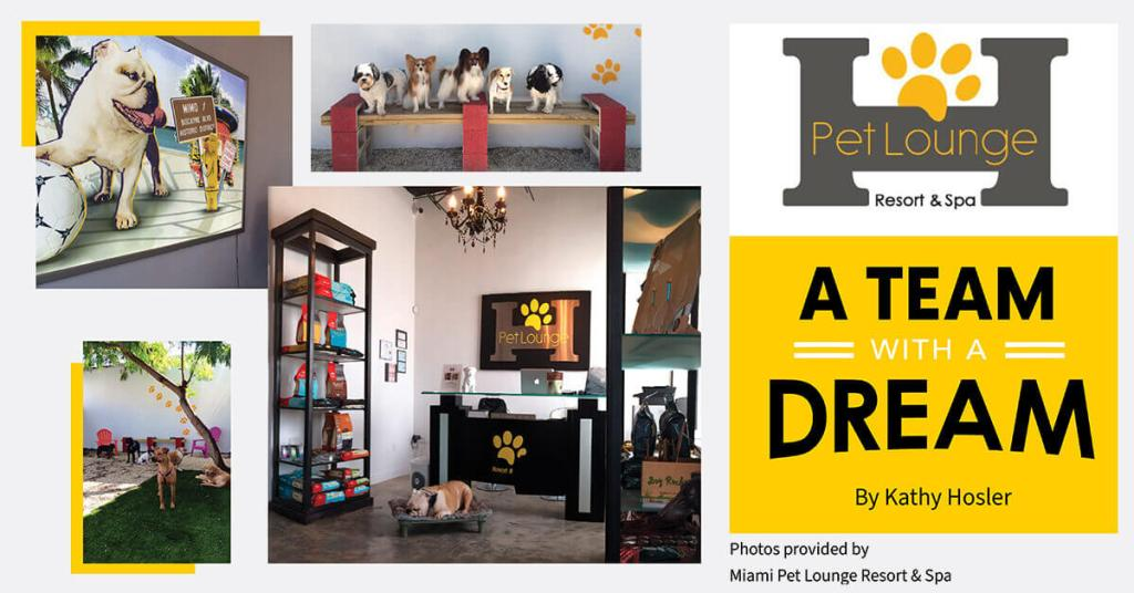 Pet Lounge Resort & Spa: A Team with a Dream