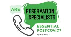 Are Reservation Specialists Essential Post-Covid?