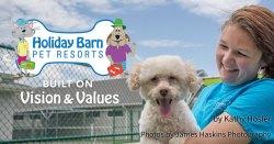 Holiday Barn Pet Resorts: Built on Vision & Values