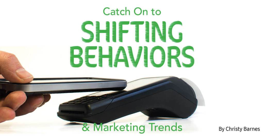 Catch on to Shifting Behaviors & Marketing Trends