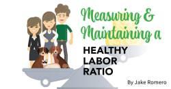Measuring & Maintaining a Healthy Labor Ratio