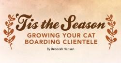 'Tis the Season: Growing Your Cat Boarding Clientele
