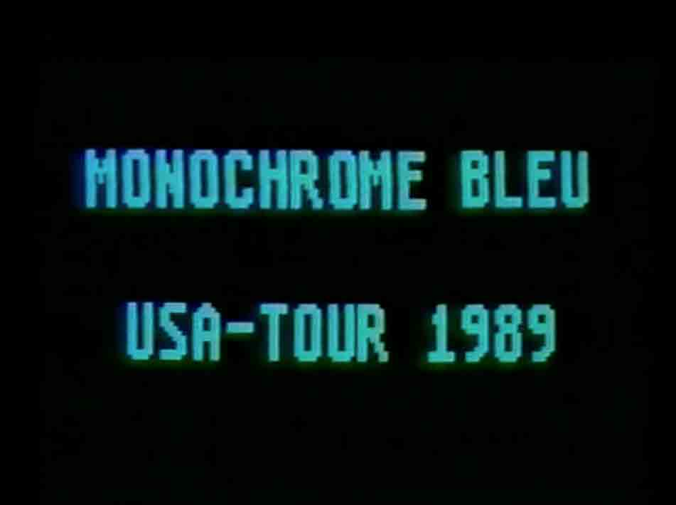 Monochrome Bleu USA Tour 1989 filmed by Wolfgang Dorninger & Susanne Jirkuff, edited by Wolfgang Dorninger in 1989. Its a film about friends, people and bands we've met on a 6 weeks tour through the USA.