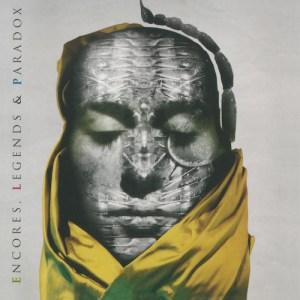 Encore, Legends, & Paradox