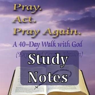 Pray Act Pray Again Lenten Edition Study Notes
