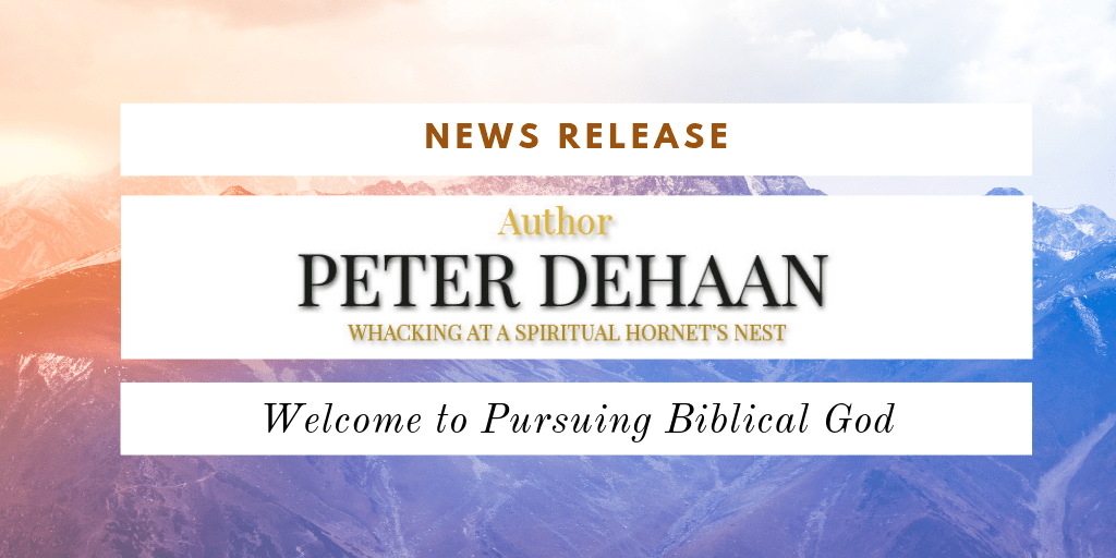 Welcome to Pursuing Biblical God