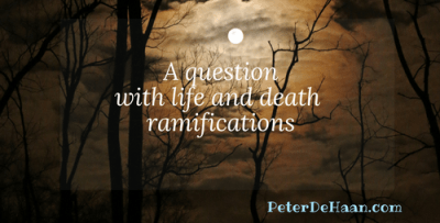 A Question With Life and Death Ramifications
