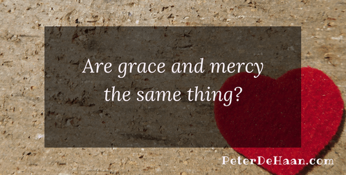 Are Grace and Mercy the Same Thing?