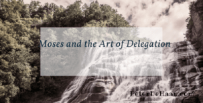 Moses and the Art of Delegation