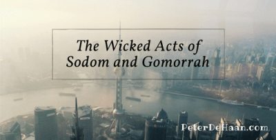 The Wicked Acts of Sodom and Gomorrah
