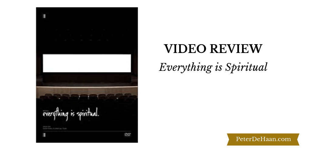 Video Review: Everything is Spiritual