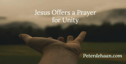 Jesus Offers a Prayer for Unity