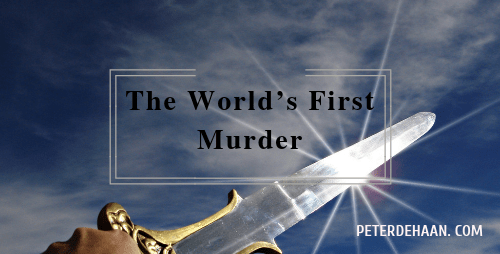 The World's First Murder