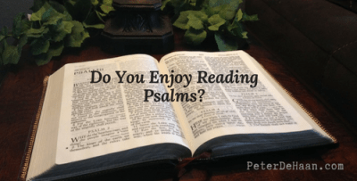 Do You Enjoy Reading Psalms?