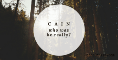 Cain: Who Was He Really?