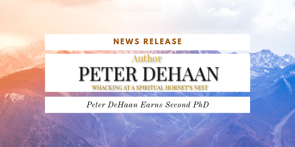 News Release: Peter DeHaan Earns Second PhD