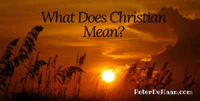 The Christian label: What does Christian mean?