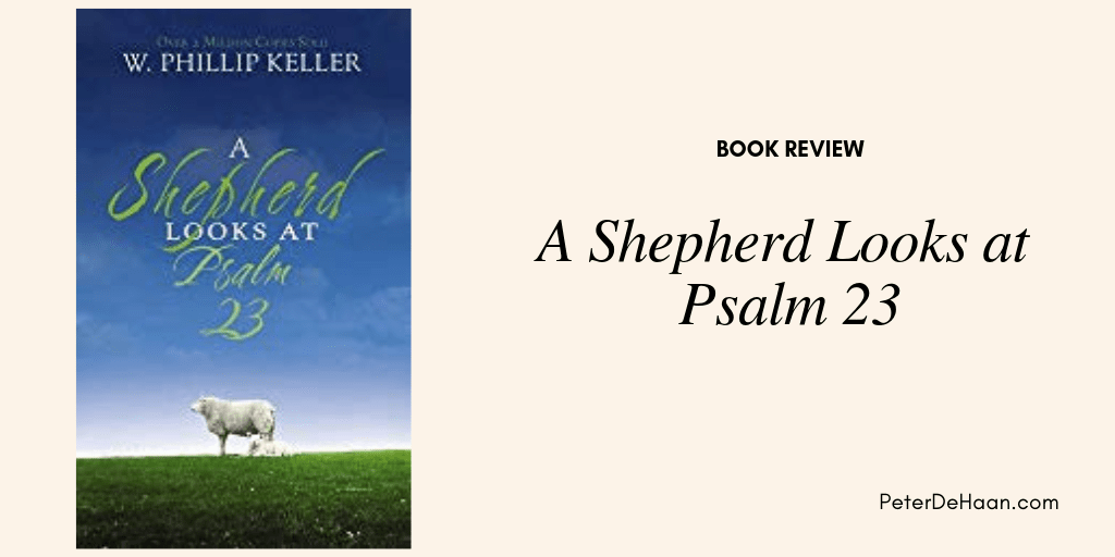 Book Review:  A Shepherd Looks at Psalm 23