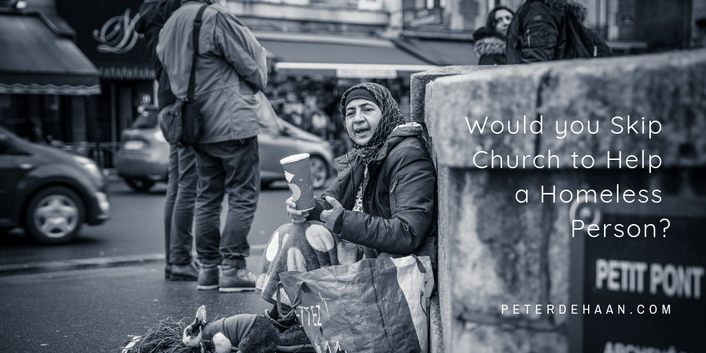 Would you Skip Church to Help a Homeless Person?