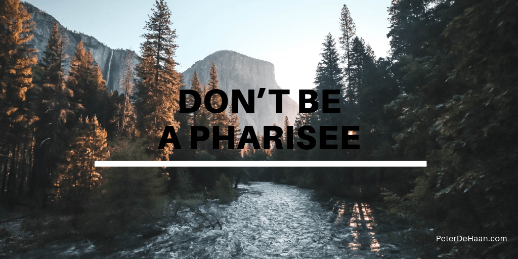 Don't Be a Pharisee: Consider These Characteristics of Pharisee Thinking