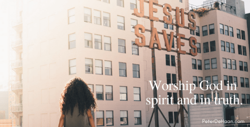 How Do We Worship God?