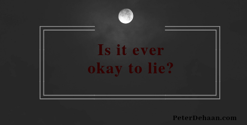 Is it Ever Okay to Lie?