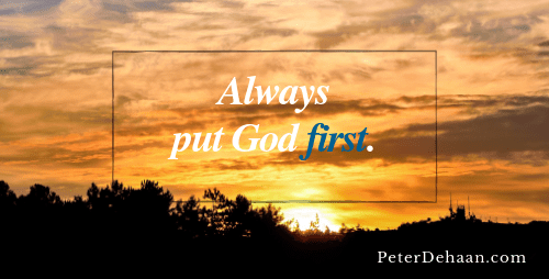 Put God First: Don't Lose Sight of What Matters Most