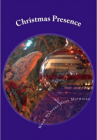 Christmas Presence, an anthology, with two short stories by Peter DeHaan