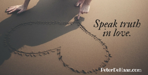 Speak Truth in Love