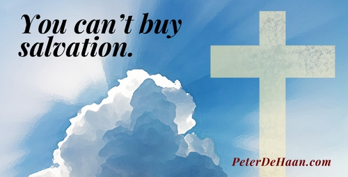 You Can't Buy Salvation: Heaven Is Not For Sale