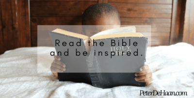 Read the Bible and be inspired.