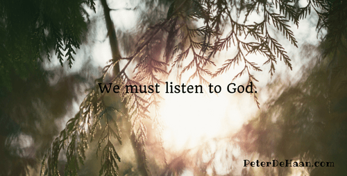We Must Listen to God and Do What He Says