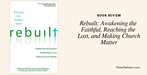 Book Review: Rebuilt: Awakening the Faithful, Reaching the Lost, and Making Church Matter