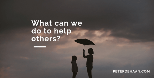What Can We Do to Help Others?