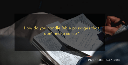 What to Do When the Bible Doesn't Make Sense