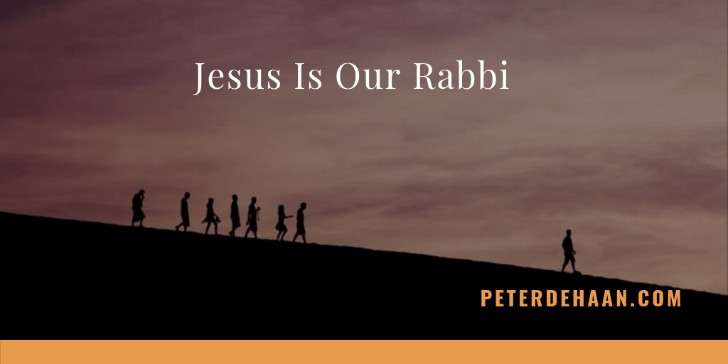 Jesus Is Our Rabbi