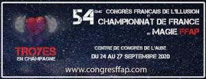 Congrès FFAP et Championnat de France de Magie à Troyes @ Centre de Congrès de l'Aube