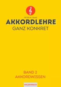 """Titelbild """"Akkordlehre ganz konkret"""" Band 2 von Peter M. Haas"""
