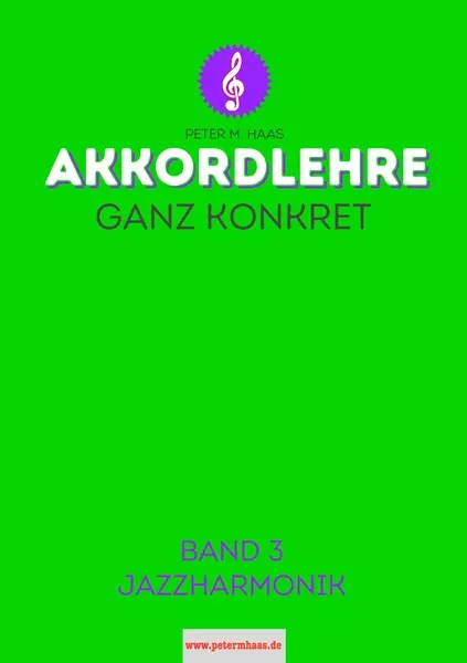 """Titelbild """"Akkordlehre ganz konkret"""" Band 3 von Peter M. Haas"""