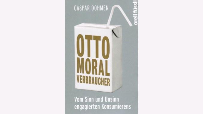 Dohmen, Caspar - Otto Moralverbraucher