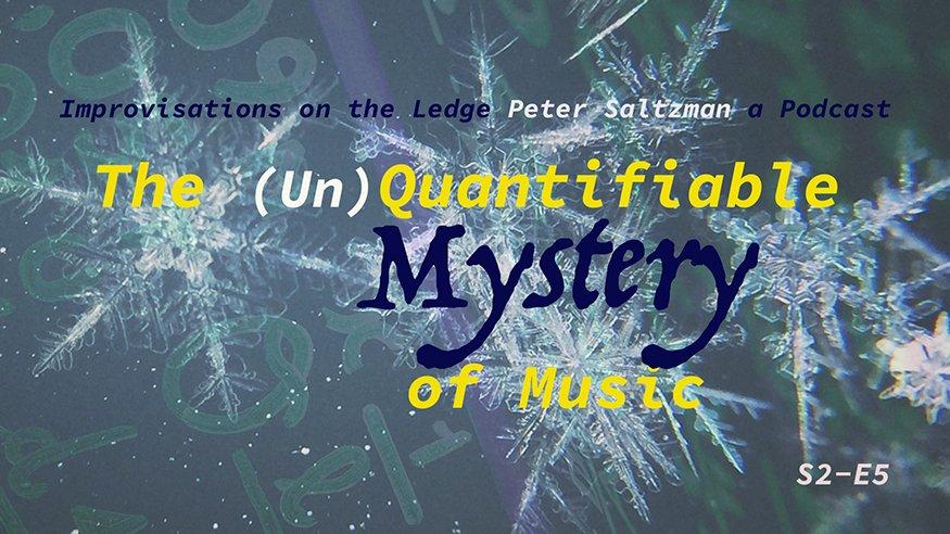 IOTL S2-E5: The (Un)Quantifiable Mystery of Music