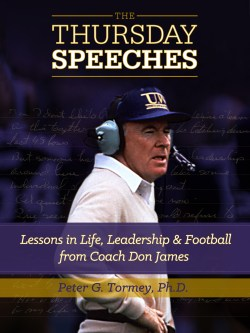 THE THURSDAY SPEECHES: Lessons in Life, Leadership & Football from Coach Don James