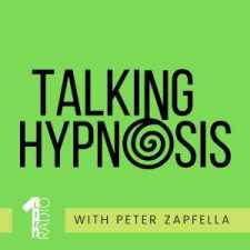 Talking Hypnosis Podcast and Weekly Radio Show