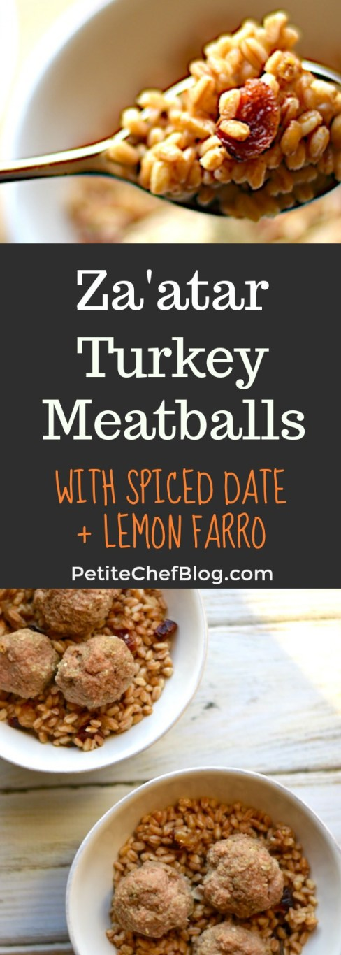 Za'atar Turkey Meatballs with Spiced Lemon and Date Farro | Healthy Middle Eastern inspired meal | PETITECHEFBLOG.COM