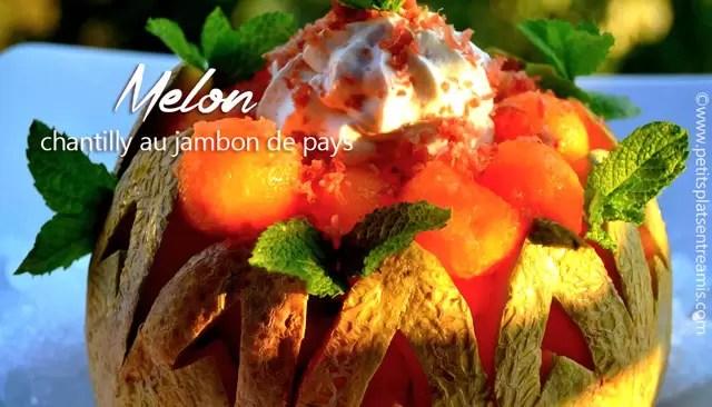 Melon Chantilly Au Jambon De Pays Petits Plats Entre Amis