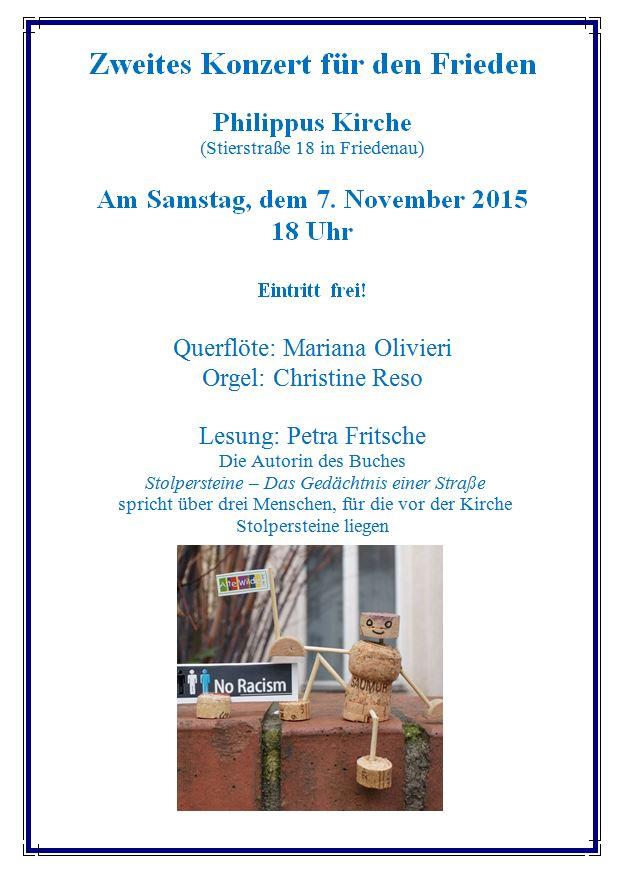 Einladung zum 2. Konzert für den Frieden Philippus-Kirche (Stierstraße 18 in Berlin-Friedenau) Am Samstag, dem 7. November 2015 18 Uhr Eintritt frei!