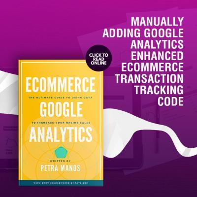 Manually Adding Transaction Tracking For Google Analytics Enhanced Ecommerce Framework